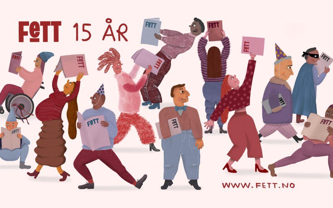 Fett feirer 15 år som Norges største feministiske tidsskrift med jubileumsseminar og fest i Oslo!